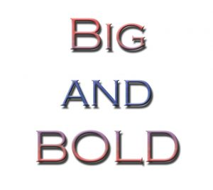 Big and Bold Type